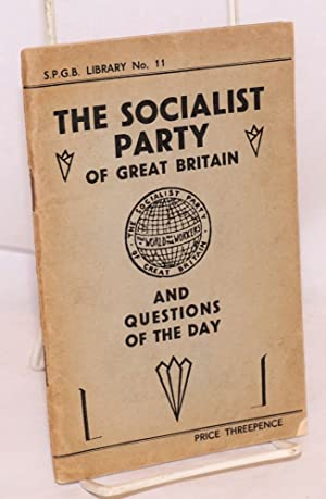 The Socialist Party of Great Britain and questions of the day: Socialist Party of Great Britain
