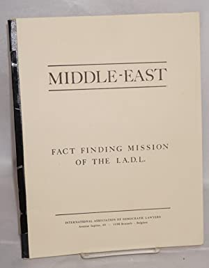 Middle-East. Fact-finding Mission of the I.A.D.L. Circumstances of its departure - Visit to refugee...