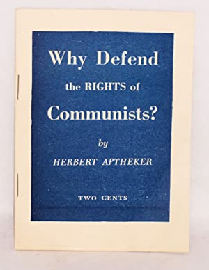Why defend the rights of Communists: Aptheker, Herbert