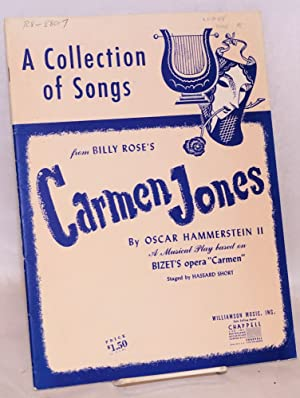 A collection of songs from Billy Rose's Carmen Jones; a musical play based on Bizet's ...