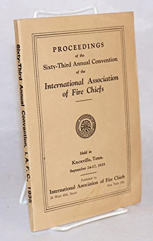Proceedings of the sixty-third annual convention of the International Association of Fire Chiefs ...