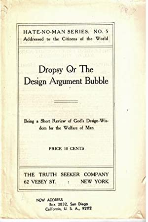 Dropsy or the design argument bubble, being a short review of God's design-wisdom for the ...