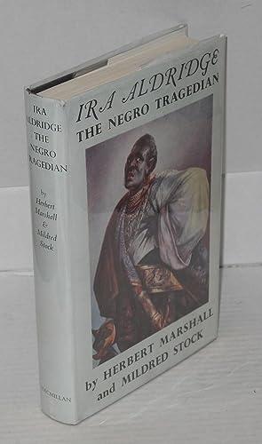 Ira Aldridge; the Negro tragedian: Marshall, Herbert and