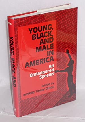 Young, black, and male in America; an endangered species: Gibbs, Jewelle Taylor, et. al., eds