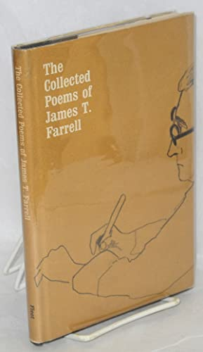 The collected poems of James T. Farrell: Farrell, James T.