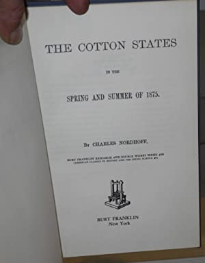 The cotton states in the spring and summer of 1875: Nordhoff, Charles