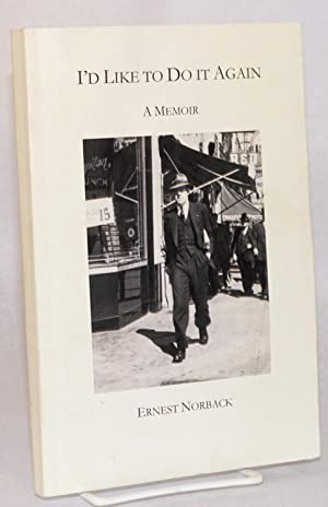 I'd like to do it again; a memoir: Norback, Ernest, with Andrea Kuduk