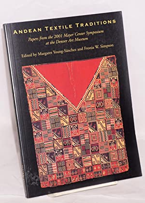 Andean Textile Traditions; papers from the 2001: Young-Sanchez, Margaret and