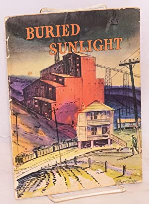 Buried sunlight: the story of coal: Janssen, Raymond E., illustrated by Sam Savitts
