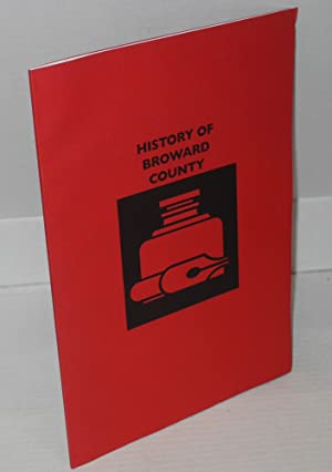 History of Broward County: Miner, Francis H. with an introduction by Stuart McIver, compiled and ...
