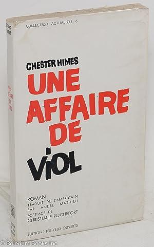 Une affaire de viol; roman: Himes, Chester, traduit de l'Am?ricain par Andr? Mathieu, postface de ...