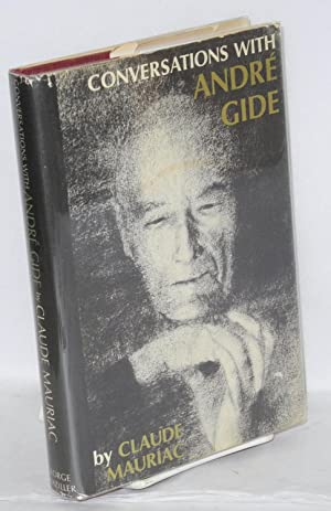 Conversations with Andr? Gide: Mauriac, Claude, translated from the French by Michael Lebeck
