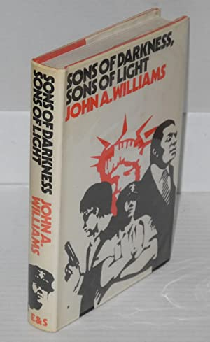 Sons of darkness, sons of light: a novel of some probability: Williams, John A.