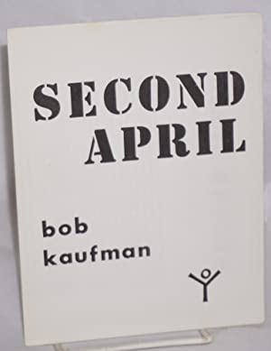 Second April: Kaufman, Bob
