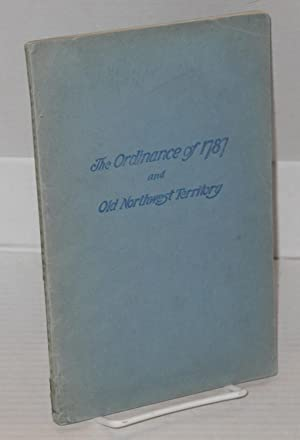History of the ordinance of 1787 and the old Northwest Territory (a supplemental text for school ...