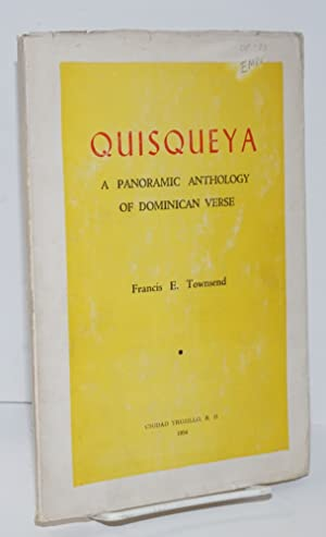 Quisqueya. A panoramic anthology of Dominican verse, prefaced, introduced, arranged and Anglicized ...