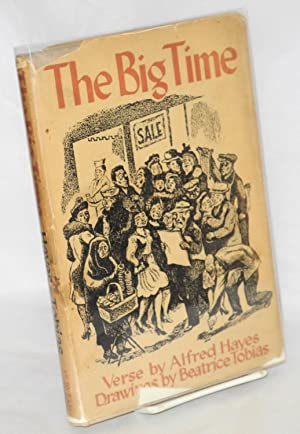 The big time; verse by Alfred Hayes, drawings by Beatrice Tobias: Hayes, Alfred