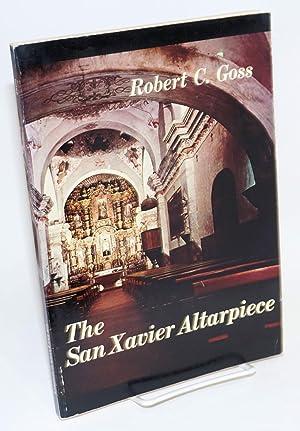 The San Xavier altarpiece: Goss, Robert C.,
