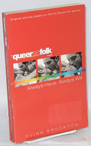 Always Have, Always Will: a Queer as Folk novel