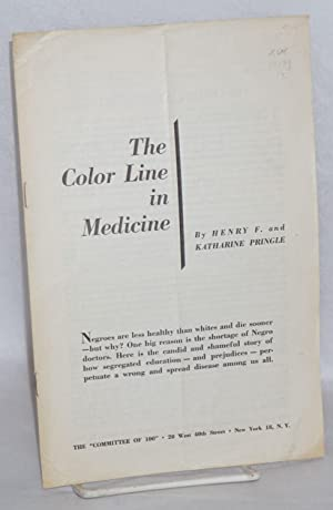 The color line in medicine: Pringle, Henry F. and Katharine Pringle