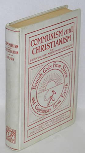 Communism and Christianism; analyzed and contrasted from the Marxian and Darwinian points of view. ...