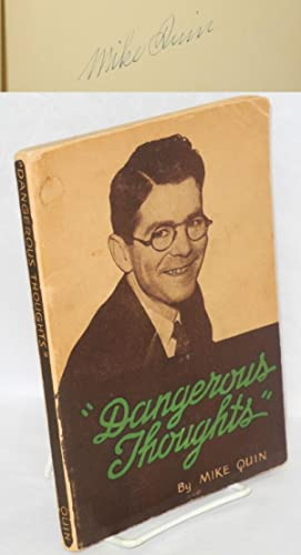 """Dangerous thoughts"""" by Mike Quin [pseud.] Illustrated by Carleton Williams, A. Redfield and H...."""