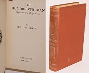 The hundredth man: confessions of a drug addict: De Lenoir, Cecil
