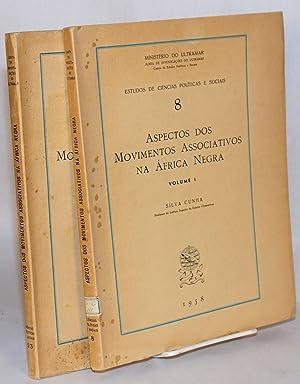 Aspectos dos movimentos associativos na ?frica Negra; volume I e II: Cunha, Silva