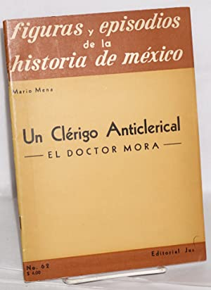 Un clerigo anticlerical --el doctor Mora--: Mena, Mario