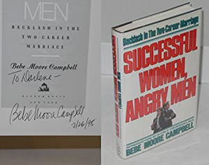 Successful women, angry men; backlash in the two-career marriage: Campbell, Bebe Moore, ...