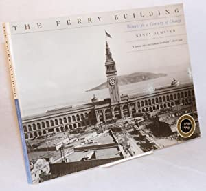 The Ferry Building; witness to a century of change 1898 - 1998
