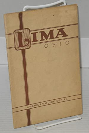 A guide to Lima and Allen County Ohio: Prepared by the Federal Writers' Project Works Progress ...