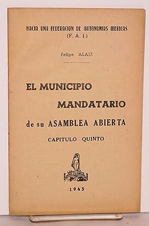 El municipio mandatario de su asamblea abierta: Alaiz, Felipe