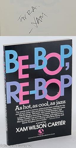 Be-bop, re-bop: Carti?r, Xam Wilson