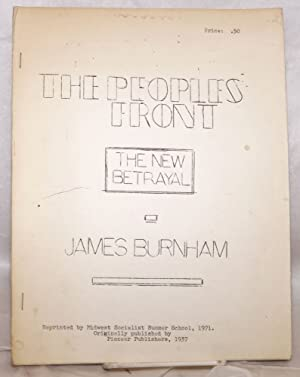 The people's front; the new betrayal: Burnham, James
