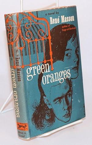 Green oranges: Masson, Rene
