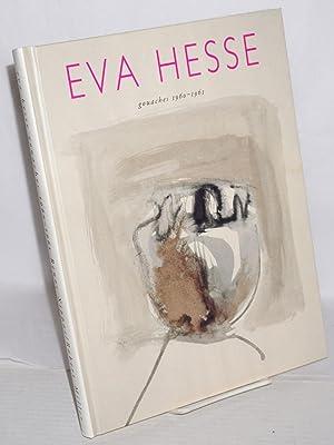 Gouches 1960 - 1961: Hesse, Eva