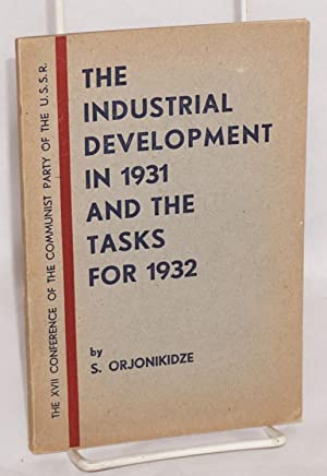 Industrial Development in 1931 and the Tasks for 1932; Report to the XVII Conference of the ...
