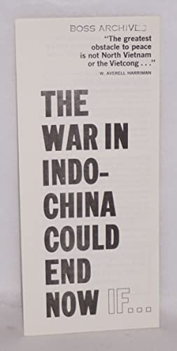 The war in Indochina could end now if.: Fellowship of Reconciliation