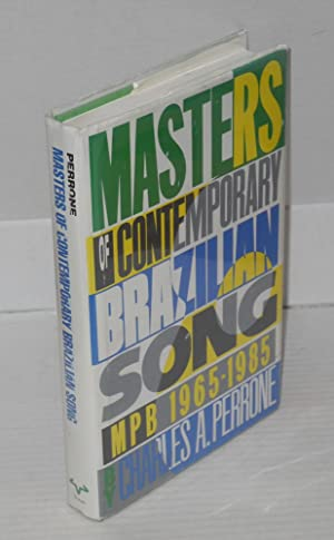 Masters of contemporary Brazilian song; mPB 1965-1985: Perrone, Charles A.