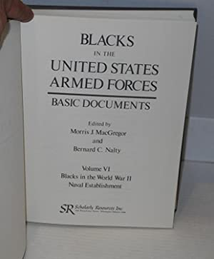 Blacks in the United States Armed Forces / Basic Documents Volume VI, Blacks in the World War ...