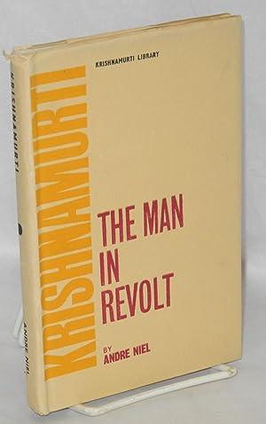 Krishnamurti, the Man in Revolt. Translated from: Niel, Andre