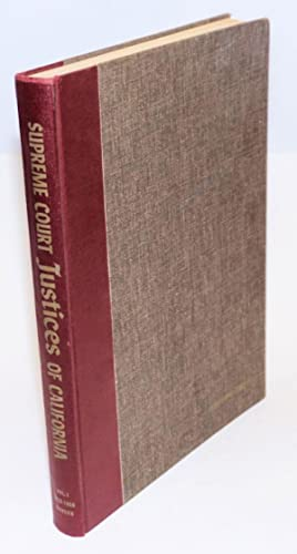 History of the Supreme Court Justices of California 1850 - 1900 Volume I [only]: Johnson, J. Edward...