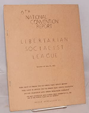 Sixth national convention report. December 26 thu 27, 1953: Libertarian Socialist League