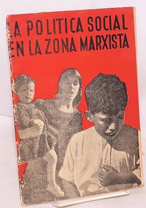 La pol?tica social en la zona marxista: Montero D?az, Santiago