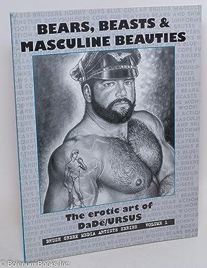 Bears, beasts & masculine beauties; the erotic art of DaD /URSUS: Schruender, Michael