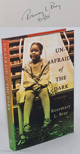 Unafraid of the dark; a memoir: Bray, Rosemary L.