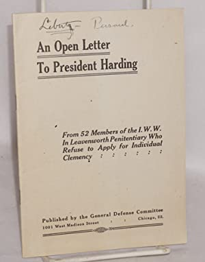 An open letter to President Harding, from 52 members of the I.W.W. in Leavenworth Penitentiary who ...