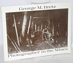 George M. Bretz, photographer in the mines: Beck, Tom [and]