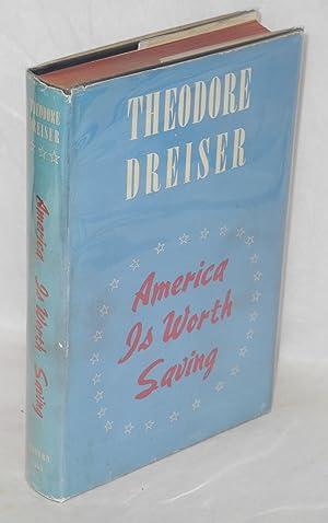 America is worth saving: Dreiser, Theodore